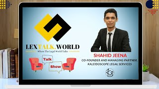 LexTalk World Talk Show with Shahid Jeena Co-Founder & Managing Partner, Kaleidoscope Legal Services