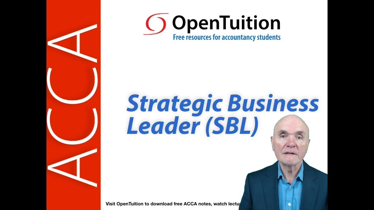 ACCA Strategic Business Leader (SBL) Free notes, lectures, tutor support