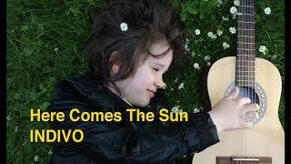 Here Comes the Sun - INDIVO