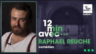 12 min avec - RAPHAEL REUCHE