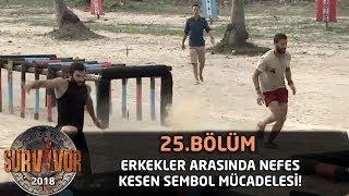Erkekler Arasında Nefes Kesen Sembol Mücadelesi! | 25. Bölüm | Survivor 2018