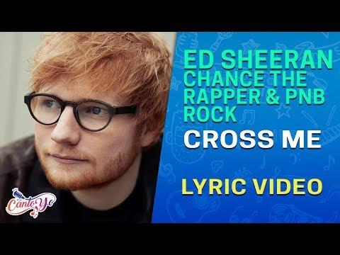 Ed Sheeran feat Chance The Rapper & PnBRock - Cross Me  (Lyrics + Español) Video Oficial