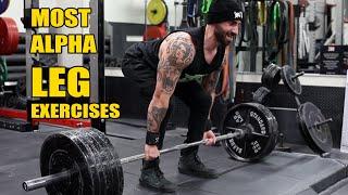 Most Alpha Leg Exercises