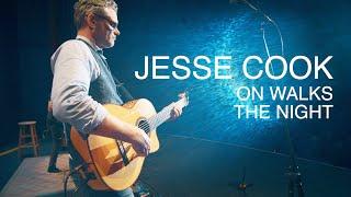 """JESSE COOK - Live - """"On Walks The Night"""""""
