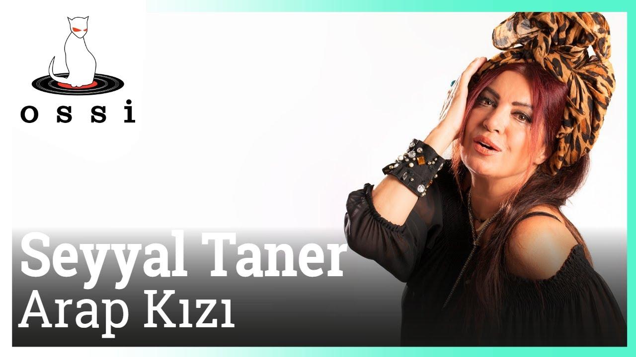 Seyyal Taner - Arap Kızı