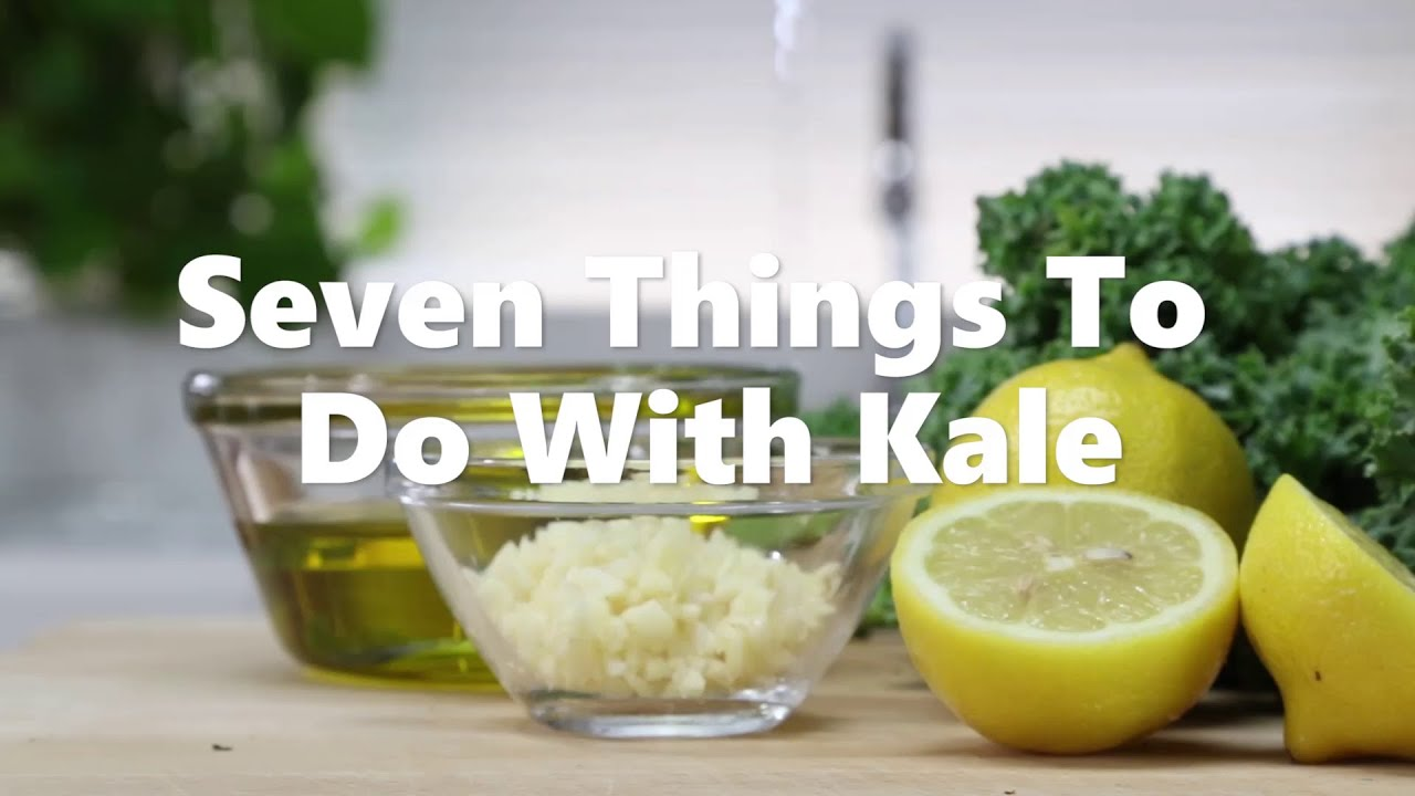 7 Things to do with Kale Video