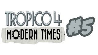 Tropico 4: Modern Times - Let's Play Walkthrough Gameplay Part 5