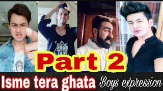 Isme tera ghata Boys expression||gajendra verma||wordwide trending||part2