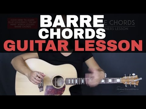 How To Play Guitar Barre Chords - Beginner's Guitar Lesson