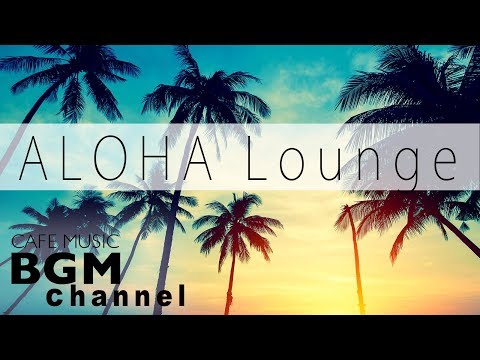 Relaxing Hawaiian Guitar Cafe Music  Chill Out Music For Study, Work, Sleep
