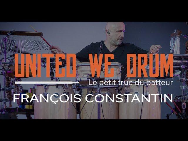 François Constantin - United We Drum, le petit truc du batteur