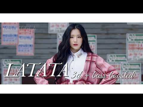 [ 3D + BASS BOOSTED ] (G)I-DLE [ 여자아이들 ] - LATATA [ 라타타 ]