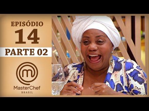 MASTERCHEF BRASIL (06/06/2017) | PARTE 2 | EP 14 | TEMP 04