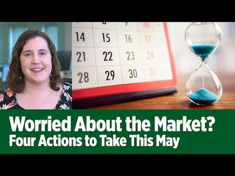 Worried About the Market? Four Actions to Take This May