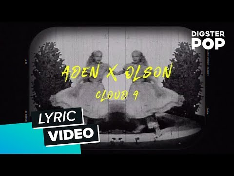 ADEN x OLSON - Cloud 9 (Lyric Video)