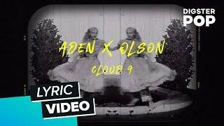 ADEN x OLSON - Cloud 9 (Lyric Video)
