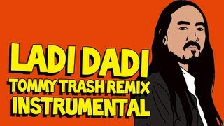 Ladi Dadi (Tommy Trash Remix Instrumental) - Steve Aoki AUDIO