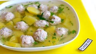 Суп с фрикадельками - просто и вкусно!
