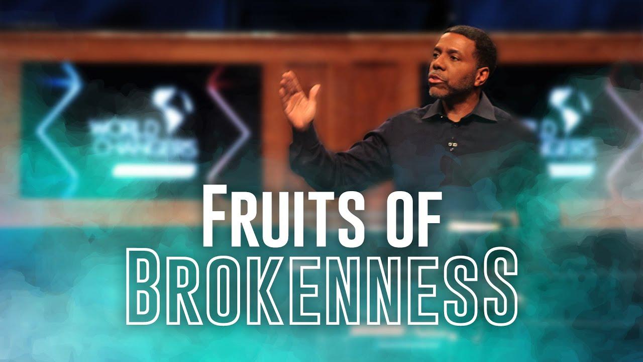 Fruits of Brokeness