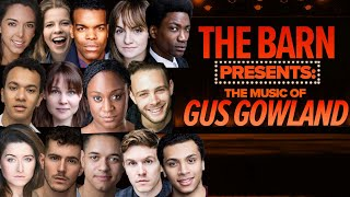 The Barn Presents: The Music Of Gus Gowland | Free Barn Theatre At Home Full Performance