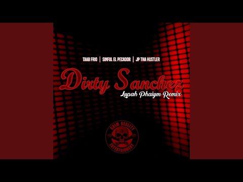 Dirty Sanchez (Lupah Phaiym Remix) mp3