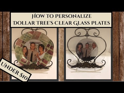 How to Personalize Dollar Tree's Clear Glass Plates!!! Under $10 Easy Dollar Tree DIY and Gift