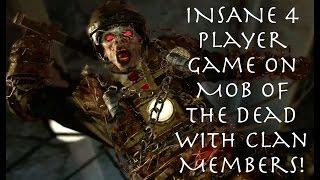 INSANE 4 Player Game on Mob of the Dead with Clan Members!