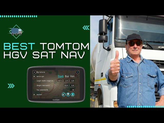 Choosing the best TomTom HGV sat nav