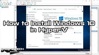 ✅ How to Install Windows 10 in Hyper-V on Windows 10   SYSNETTECH Solutions