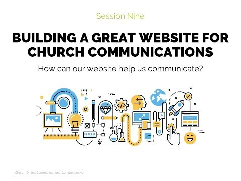 Building a Great Website for Church Communications | Session 9 - Church Online Communic...