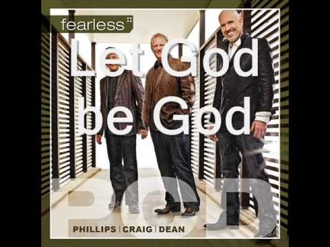 Let God be God  by Phillips Craig and Dean