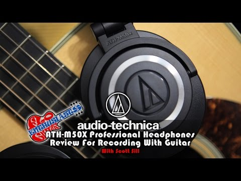 Audio-Technica ATH-M50x Headphones Review For Recording Guitar By Scott Sill