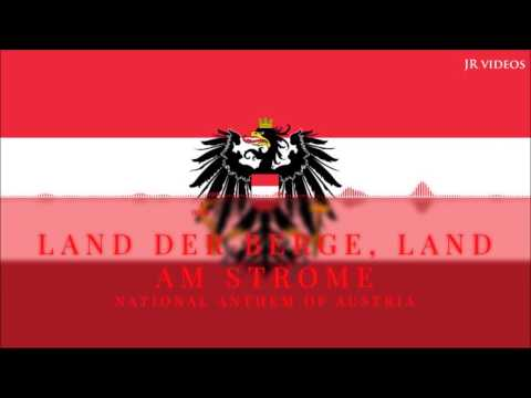 "National anthem of Austria - ""Land der Berge, Land am Strome"""