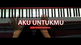 Aku Untukmu - Donnie Sibarani   Piano Cover by Randipopo