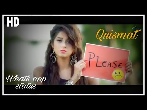 Quismat song || What's app status || love song || watch till end || female version
