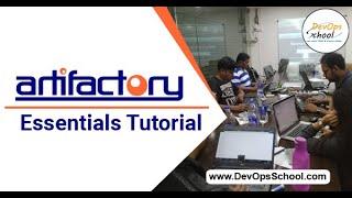 Artifactory Essentials Tutorial - Artifactory Essentials Tutorial for beginners