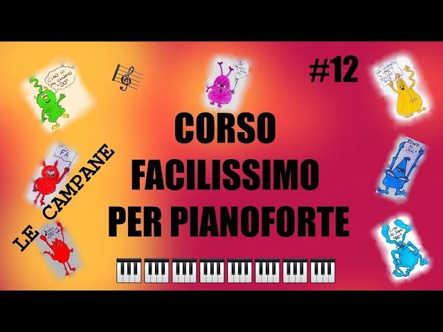 VIDEO LEZIONI DI PIANOFORTE-CORSO FACILISSIMO PER BAMBINI #12 - LE CAMPANE , THOMPSON VOL.1