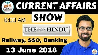 8:00 AM - CURRENT AFFAIRS SHOW 13th June | RRB ALP/Group D, SBI Clerk, IBPS, SSC, KVS, UP Police