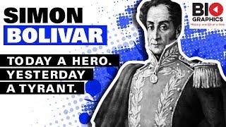 Simon Bolivar: Today a Hero. Yesterday a Tyrant.