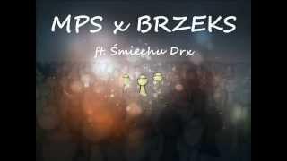 MPS ╳ BRZEKS - My, Wy, Oni ( ft. Śmiechu Drx )