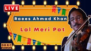 Lal Meri Pat Rakhiyo Bhala | Ustad Raees Ahmad Khan | Instrumental Music DAAC Festival 2019