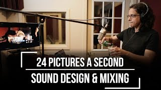 """""""Sound Design & Mixing"""" - 24 Pictures A Second"""