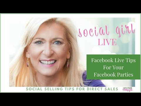 Facebook Live Tips For Better Facebook Parties: Social Girl LIVE Episode 16