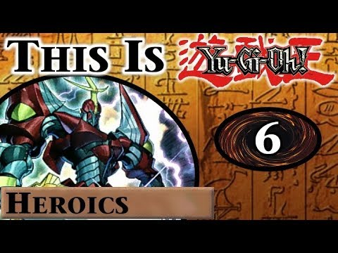 This is Heroics - YuGiOh Archetype Breakdown