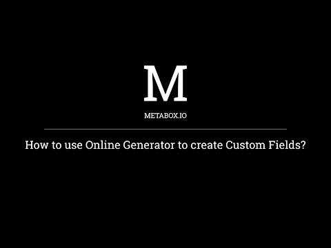 How to use Online Generator to create Custom Fields | Meta Box Tutorials