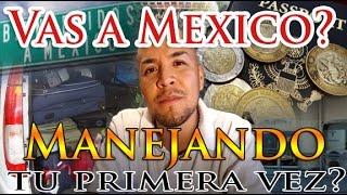 Vas a Mexico de vacaciones MANEJANDO? Debes de SABER ESTO