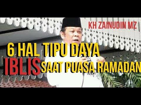 Hati hati 6 hal godaan iblis saat puasa bulan ramadhan # KH Zainudin MZ