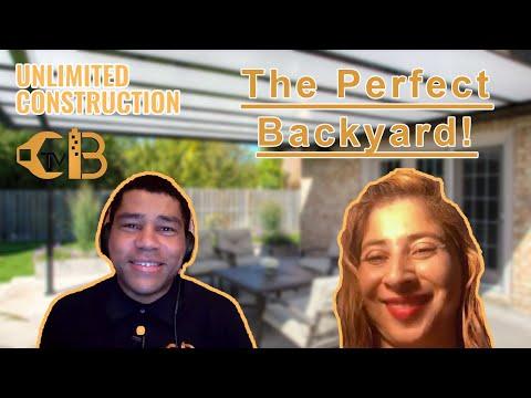 The Perfect Backyard! - Nancy Paramo - Unlimited Construction