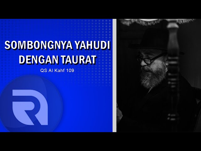 Sombongnya Yahudi dengan Taurat - AsbabunNuzul QS Al Kahf 109 - Ust Dikdik