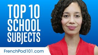 Learn the Top 10 School Subjects in French